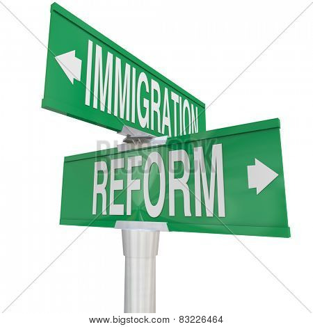 Immigration Reform words on two way road signs pointing way to changing legal residency or citizenship status of illegal aliens