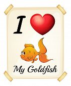 picture of goldfish  - Illustration of I love my goldfish sign - JPG