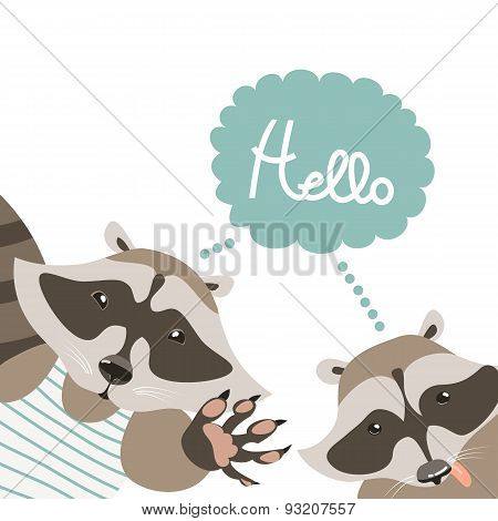 Funny raccoons say hello