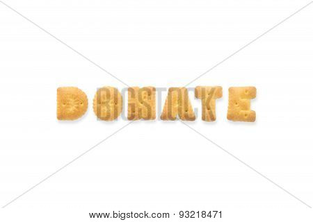 The Letter Word Donate. Alphabet  Cookie Biscuits