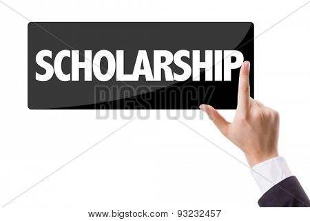 Businessman pressing button with the text: Scholarship