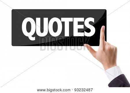 Businessman pressing button with the text: Quotes