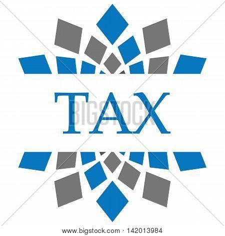 Tax text written over grey blue circular background.
