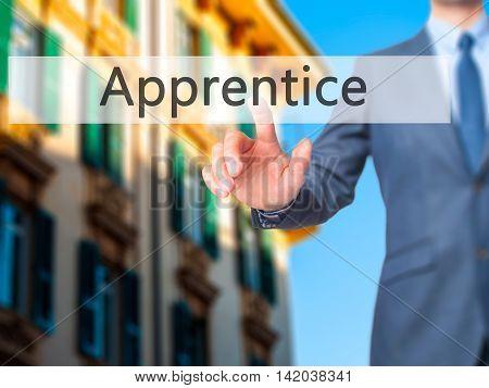 Apprentice -  Businessman Press On Digital Screen.