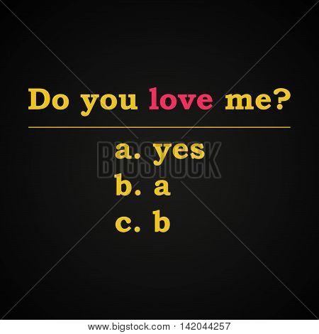 Do you love me? - funny inscription template