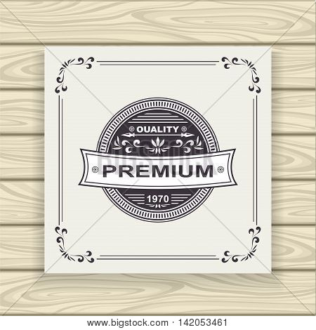 Decorative  badge or frame or label  in vintage style black on white or Template for advertising cosmetic perfumer  clothes high or premium quality or for decorate other things