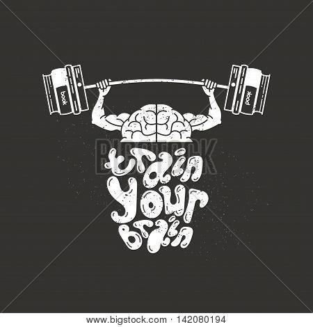 Train your brain. The brain raises the bar with books. Motivating inscription. The doodle lettering.