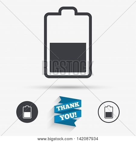 Battery half level sign icon. Low electricity symbol. Flat icons. Buttons with icons. Thank you ribbon. Vector