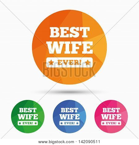 Best wife ever sign icon. Award symbol. Exclamation mark. Triangular low poly button with flat icon. Vector