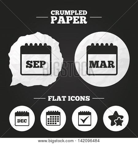 Crumpled paper speech bubble. Calendar icons. September, March and December month symbols. Check or Tick sign. Date or event reminder. Paper button. Vector