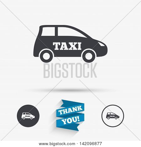 Taxi car sign icon. Hatchback symbol. Transport. Flat icons. Buttons with icons. Thank you ribbon. Vector