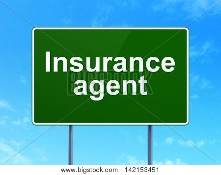 Insurance concept: Insurance Agent on green road highway sign, clear blue sky background, 3D rendering