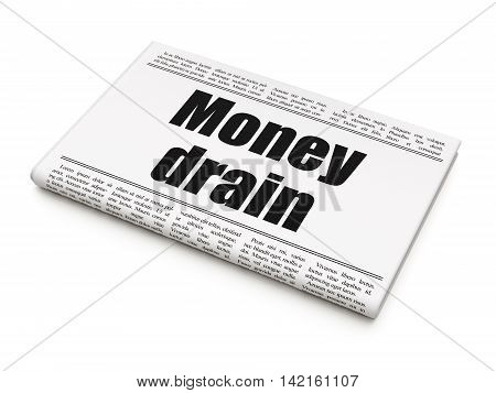 Currency concept: newspaper headline Money Drain on White background, 3D rendering