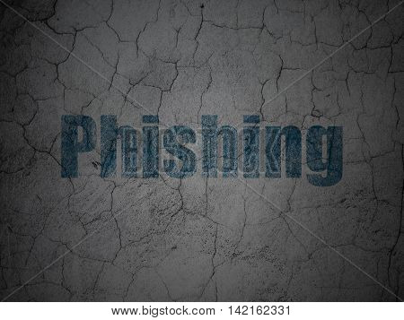 Security concept: Blue Phishing on grunge textured concrete wall background
