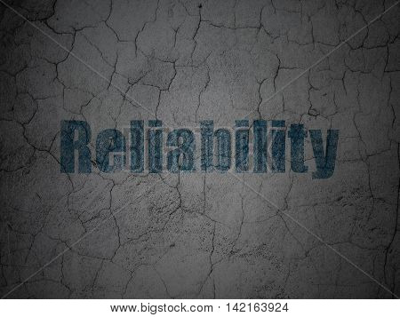 Business concept: Blue Reliability on grunge textured concrete wall background