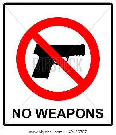 Prohibiting sign for weapons. No gun sign. Vector illustration, warning banner for public places, isloated on white, general red prohibition circle.