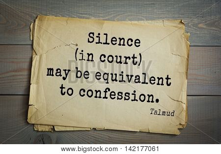 TOP 70 Talmud quote.Silence (in court) may be equivalent to confession.