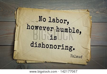 TOP 70 Talmud quote.No labor, however humble, is dishonoring.
