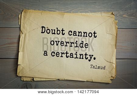 TOP 70 Talmud quote.Doubt cannot override a certainty.