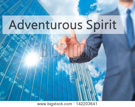 Adventurous Spirit -  Businessman Press On Digital Screen.