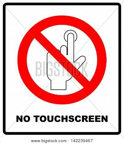 Do Not Touch, sticker. Vector warning banner no touchscreen, general red prohibition circle symbol, isolated on white. Exclamation point.