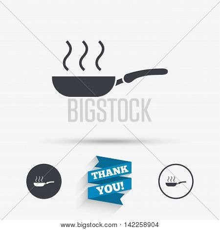 Frying pan sign icon. Fry or roast food symbol. Flat icons. Buttons with icons. Thank you ribbon. Vector