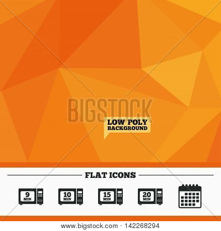 Triangular low poly orange background. Microwave oven icons. Cook in electric stove symbols. Heat 9, 10, 15 and 20 minutes signs. Calendar flat icon. Vector