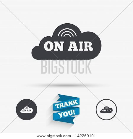 On air sign icon. Live stream symbol. Flat icons. Buttons with icons. Thank you ribbon. Vector