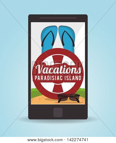 vacations sandals glasses float smartphone paradise island travel icon. Colorfull illustration. Vector graphic