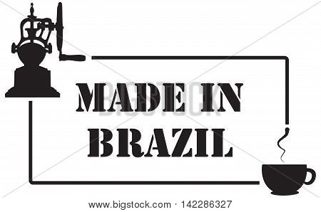Stamp imprint for coffee industry Made in Brazil. Coffee grinder and coffee cup in the print Made in Brazil.