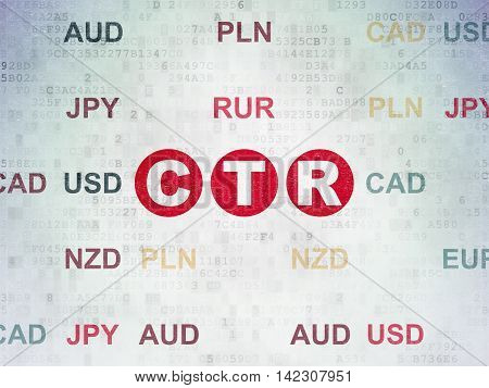 Business concept: Painted red text CTR on Digital Data Paper background with Currency