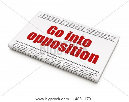 Politics concept: newspaper headline Go into Opposition on White background, 3D rendering