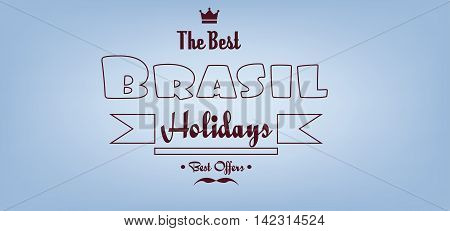 Brasil the best holidays card with crown and mustache over light blue background with in outlines. Digital vector image