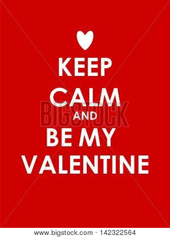 Keep Calm and Be My Valentine Creative Poster Concept. Card of Invitation, Motivation. Vector Illustration EPS10