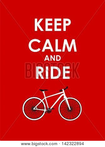 Keep Calm and Ride Bicycle Creative Poster Concept. Card of Invitation, Motivation. Vector Illustration EPS10