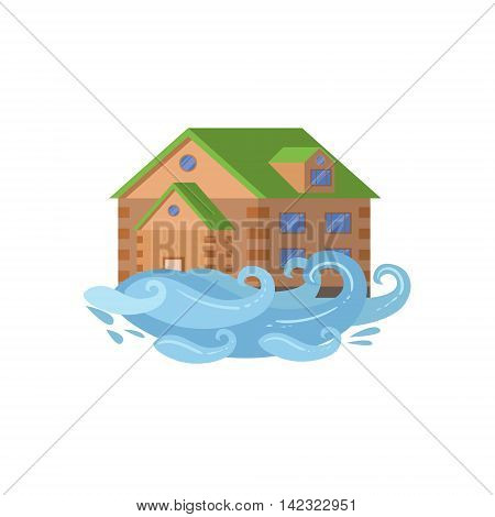 House In Flood, Natural Forces Threat Flat Vector Illustration. Insurance Case Clipart Drawing In Childish Cartoon Style.