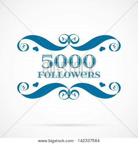 Vector 5000 followers badge over white. Easy use and recolor elements for your design.