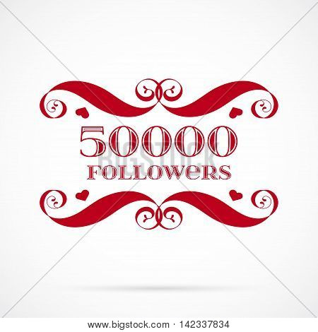 Vector 50000 followers badge over white. Easy use and recolor elements for your design.