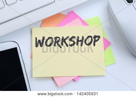 Workshop Training Learning Teaching Seminar Education Internet Desk