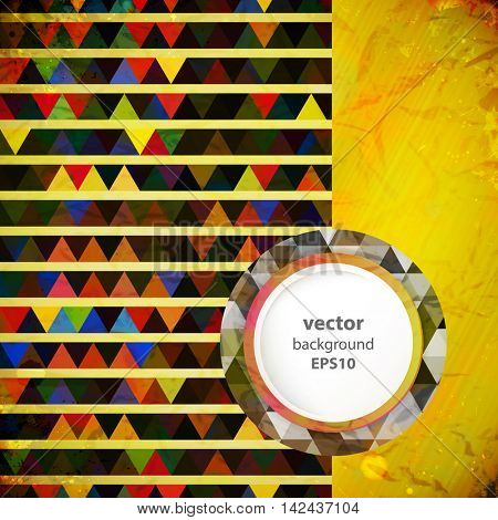 Vector vintage design. Grunge background whit colors triangles pattern. Retro illustration with place for text.