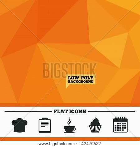 Triangular low poly orange background. Coffee cup icon. Chef hat symbol. Muffin cupcake signs. Document file. Calendar flat icon. Vector