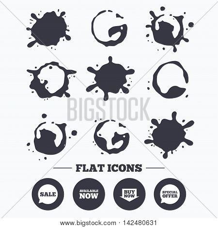 Paint, coffee or milk splash blots. Sale icons. Special offer speech bubbles symbols. Buy now arrow shopping signs. Available now. Smudges splashes drops. Vector