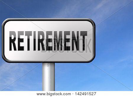 Retirement ahead retire fund or plan golden years, road sign billboard. 3D illustration