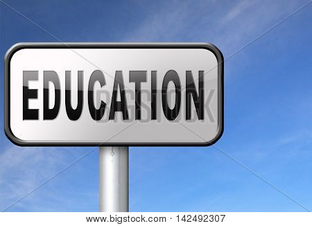 Education learn and study to gather knowledge and wisdom building knowledge, road sign billboard. 3D illustration