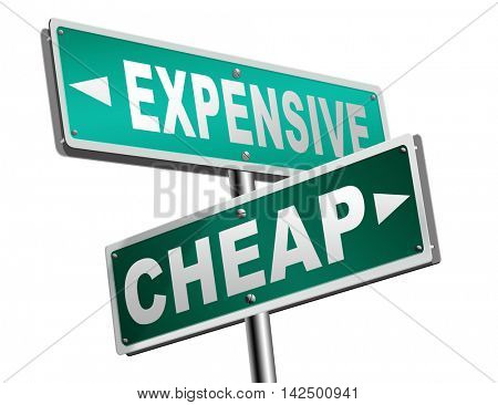 expensive or cheap compare prices best value low cost or price for best value and top quality on a budget road sign arrow 3D illustration
