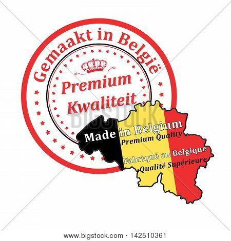 Made in Belgium, Premium Quality (text in English, French and Dutch language) stamp with Belgium map and flag. Print colors used