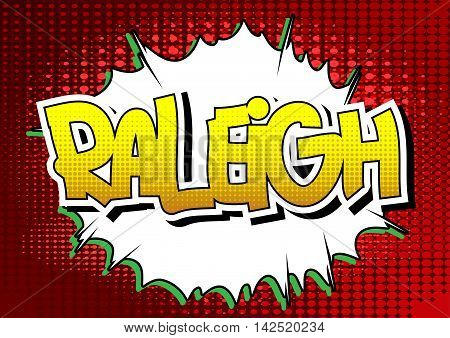 Raleigh - Comic book style word on comic book abstract background.