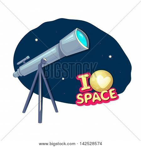 I love space, concept design with telescope, astronomer equipment, vector illustration