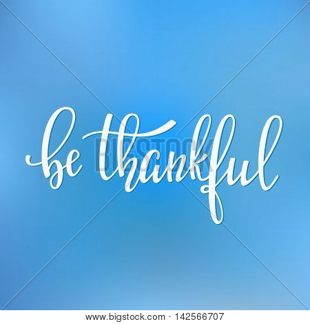 Thank you Friendship Family Positive quote thanksgiving lettering. Calligraphy postcard or poster graphic design typography element. Hand written vector postcard. Be Thankful