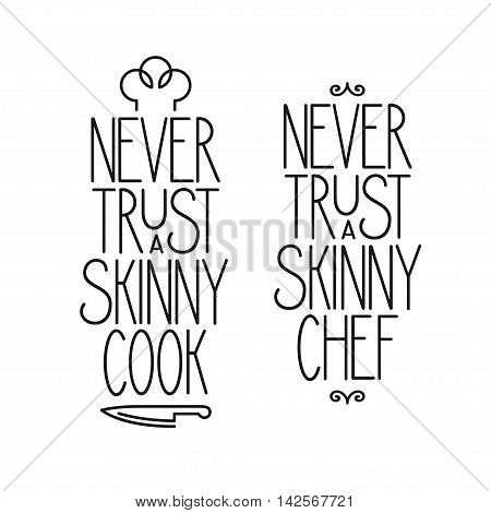 Never trust a skinny chef. Kitchen related lettering poster. Vector vintage illustration.